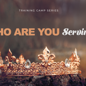 Who Are You Serving? Part 4