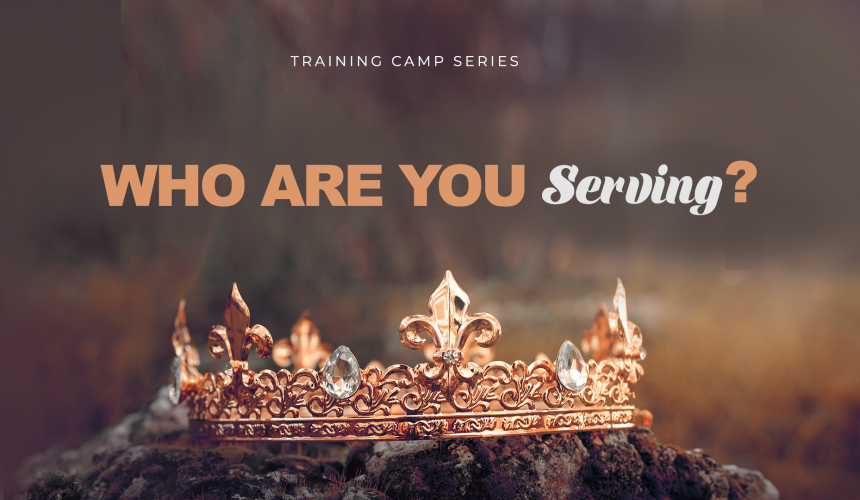 Who Are You Serving? Part 3