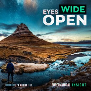 Eyes Wide Open – Supernatural Insight
