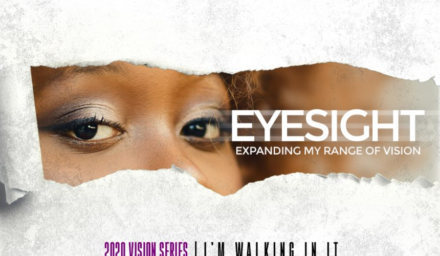 Eyesight – Expanding My Range of Vision