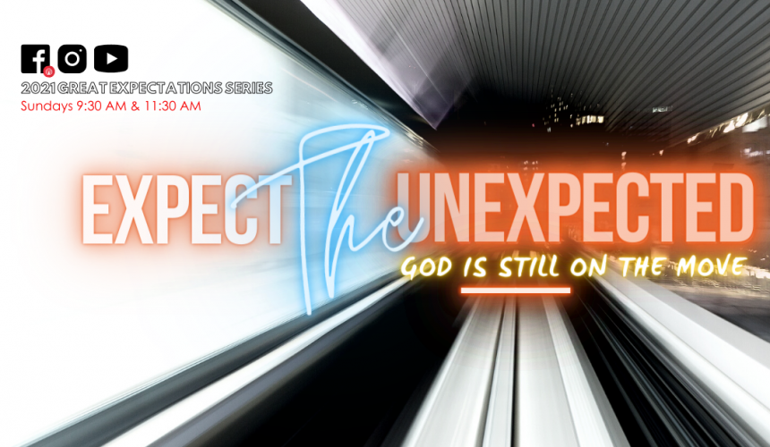 Expect The Unexpected:  God Is Still On The Move