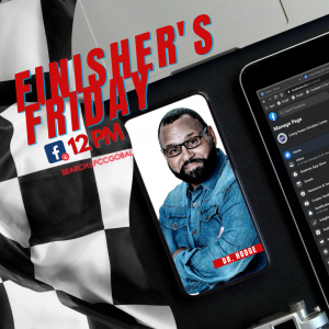 Finisher′s Friday w/Apostle Hodge